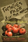 Portada de TOMATOES FREE FOR THE ASKING: STORIES OF A MINNESOTA BOYHOOD BY KENT O. STEVER (2015) PAPERBACK