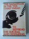 Portada de THE SAMARITAN'S IN THE 70'S, TO BEFRIEND THE SUICIDAL AND DESPAIRING