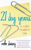Portada de 21 DOG YEARS: A CUBE DWELLER'S TALE BY MIKE DAISEY (2003-08-26)