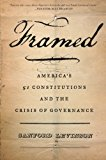 Portada de FRAMED: AMERICA'S 51 CONSTITUTIONS AND THE CRISIS OF GOVERNANCE BY SANFORD LEVINSON (2013-10-01)