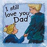 Portada de I STILL LOVE YOU, DAD (SIDE BY SIDE) BY ANN DE BODE (31-DEC-2013) PAPERBACK
