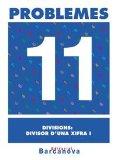 Portada de PROBLEMES 11. DIVISIONS: DIVISOR D ' UNA XIFRA I