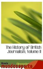 Portada de THE HISTORY OF BRITISH JOURNALISM, VOLUME II