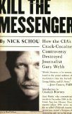 Portada de KILL THE MESSENGER: HOW THE CIA'S CRACK-COCAINE CONTROVERSY DESTROYED JOURNALIST GARY WEBB