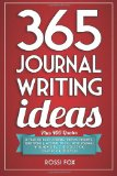 Portada de 365 JOURNAL WRITING IDEAS: A YEAR OF DAILY JOURNAL WRITING PROMPTS, QUESTIONS & ACTIONS TO FILL YOUR JOURNAL WITH MEMORIES, SELF-REFLECTION, CREATIVITY & DIRECTION