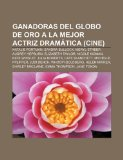 Portada de GANADORAS DEL GLOBO DE ORO A LA MEJOR AC: NATALIE PORTMAN, SANDRA BULLOCK, MERYL STREEP, AUDREY HEPBURN, ELIZABETH TAYLOR, NICOLE KIDMAN, KATE ... HELEN MIRREN, SHIRLEY MACLAINE, EMMA THOMPSON