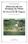 Portada de HISTORIAS DE LOS BOSQUES DE VIENA; EL DIVORCIO DE FIGARO