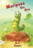 Portada de UNA MARIPOSA SIN ALAS: A BUTTERFLY WITHOUT WINGS (SPANISH EDITION)