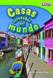 Portada de CASAS ALREDEDOR DEL MUNDO = HOMES AROUND THE WORLD (TIME FOR KIDS NONFICTION READERS: LEVEL 1.9)