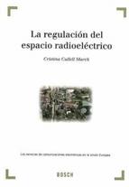 REGULACION DEL ESPACIO RADIOELECTRICO: LOS SERVICIOS DE COMUNICACIONES ELECTRONICAS EN LA UNION EUROPEA