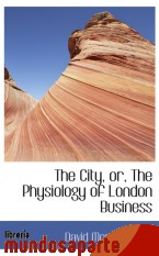 Portada de THE CITY, OR, THE PHYSIOLOGY OF LONDON BUSINESS