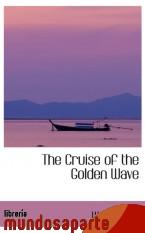 Portada de THE CRUISE OF THE GOLDEN WAVE