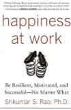 Portada de HAPPINESS AT WORK: BE RESILIENT, MOTIVATED, AND SUCCESSFUL - NO MATTER WHAT