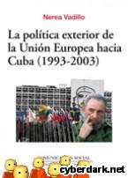Portada de LA POLÍTICA EXTERIOR DE LA UNIÓN EUROPEA HACIA CUBA (1993-2003) - EBOOK