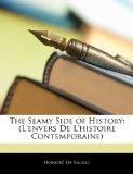 Portada de THE SEAMY SIDE OF HISTORY: (L'ENVERS DE L'HISTOIRE CONTEMPORAINE)
