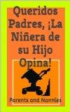 Portada de QUERIDOS PADRES,  ¡LA NIÑERA DE SU HIJO OPINA! (PARENTS AND NANNIES)