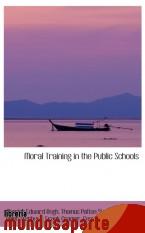 Portada de MORAL TRAINING IN THE PUBLIC SCHOOLS