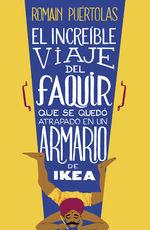 Portada de EL INCREÍBLE VIAJE DEL FAQUIR QUE SE QUEDÓ ATRAPADO EN UN ARMARIO DE IKEA
