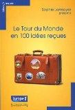 Portada de LE TOUR DU MONDE EN 100 IDÉES REÇUES (IDEES RECUES)