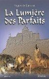 Portada de LE CHEVALIER NOIR ET LA DAME BLANCHE, TOME 4 : LA LUMIÈRE DES PARFAITS (PIERREFEU)