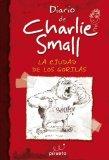 Portada de DIARIO DE CHARLIE SMALL. EL MUNDO SUBTERRÁNEO (EL DIARIO DE CHARLIE SMALL) DE SMALL, CHARLIE (2011) TAPA DURA