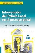 Portada de INTERVENCION DEL POLICIA LOCAL EN EL PROCESO PENAL