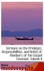 Portada de SERMONS ON THE PRIVILEGES, RESPONSIBILITIES, AND DUTIES OF MEMBERS OF THE GOSPEL COVENANT, VOLUME II