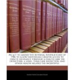 Portada de AN ACT TO AMEND THE INTERNAL REVENUE CODE OF 1986 TO ALLOW INDIVIDUALS GREATER ACCESS TO HEALTH INSURANCE THROUGH A HEALTH CARE TAX DEDUCTION, A LONG- TERM CARE DEDUCTION, AND OTHER HEALTH-RELATED TAX INCENTIVES. (PAPERBACK) - COMMON