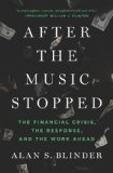 Portada de AFTER THE MUSIC STOPPED: THE FINANCIAL CRISIS, THE RESPONSE, AND THE WORK AHEAD 1ST EDITION BY BLINDER, ALAN S. (2013) HARDCOVER
