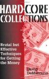 Portada de HARD-CORE COLLECTIONS: BRUTAL BUT EFFECTIVE TECHNIQUES FOR GETTING THE MONEY BY DEMERCURIO, DAVID (1999) PAPERBACK