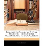 Portada de [( ELEMENTS OF CHEMISTRY: A WORK FOR USE IN HIGH SCHOOLS, ACADEMIES, AND MEDICAL COLLEGES )] [BY: SIMON P MEADS] [FEB-2010]