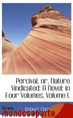 Portada de PERCIVAL, OR, NATURE VINDICATED: A NOVEL: IN FOUR VOLUMES, VOLUME I
