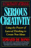 Portada de SERIOUS CREATIVITY: USING THE POWER OF LATERAL THINKING TO CREATE NEW IDEAS