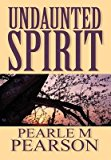Portada de [(UNDAUNTED SPIRIT)] [BY (AUTHOR) PEARLE M PEARSON] PUBLISHED ON (JANUARY, 2012)