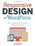 Portada de [(RESPONSIVE DESIGN WITH WORDPRESS: HOW TO MAKE GREAT RESPONSIVE THEMES AND PLUGINS)] [ BY (AUTHOR) JOE CASABONA ] [DECEMBER, 2013]