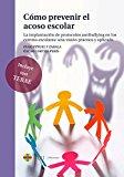 Portada de CÓMO PREVENIR EL ACOSO ESCOLAR: LA IMPLANTACIÓN DE PROTOCOLOS ANTIBULLYING EN LOS CENTROS ESCOLARES: UNA VISIÓN PRÁCTICA Y APLICADA (GENERAL)