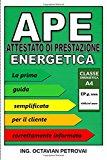 Portada de APE - ATTESTATO DI PRESTAZIONE ENERGETICA: LA PRIMA GUIDA PER IL CLIENTE INFORMATO (ENERGETICA ROMA)