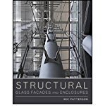 Portada de [(STRUCTURAL GLASS FACADES AND ENCLOSURES: A VOCABULARY OF TRANSPARENCY)] [AUTHOR: MIC PATTERSON] PUBLISHED ON (APRIL, 2011)