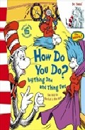 Portada de DR. SEUSS: THE CAT IN THE CAT: HOW DO YOU DO? BY THE THING ONE AND THING TWO