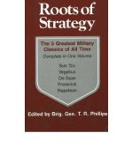 Portada de ROOTS OF STRATEGY: BK. 1: THE 5 GREATEST MILITARY CLASSICS OF ALL TIME COMPLETE IN ONE VOLUME (ROOTS OF STRATEGY) (PAPERBACK) - COMMON