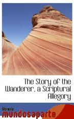 Portada de THE STORY OF THE WANDERER, A SCRIPTURAL ALLEGORY
