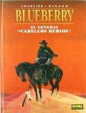 BLUEBERRY Nº 6: EL GENERAL