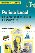 Portada de POLICIA LOCAL DE CORPORACIONES LOCALES DEL PAIS VASCO. TEMARIO VOLUMEN 1
