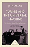 Portada de TURING AND THE UNIVERSAL MACHINE (ICON SCIENCE): THE MAKING OF THE MODERN COMPUTER