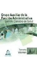Portada de GRUPO AUXILIAR DE LA FUNCION ADMINISTRATIVA DEL SERVICIO CANTABRODE SALUD. TEMARIO. VOLUMEN I