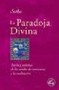 Portada de LA PARADOJA DIVINA: TEORIA Y PRACTICA DE LOS ESTADOS DE CONCIENCIA Y MEDITACION