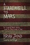 Portada de A FAREWELL TO MARS: AN EVANGELICAL PASTOR'S JOURNEY TOWARD THE BIBLICAL GOSPEL OF PEACE BY BRIAN ZAHND (2014-06-01)