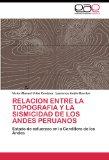 Portada de RELACION ENTRE LA TOPOGRAFIA Y LA SISMICIDAD DE LOS ANDES PERUANOS: ESTADO DE ESFUERZOS EN LA CORDILLERA DE LOS ANDES
