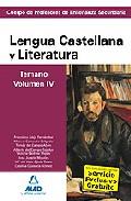 Portada de CUERPO DE PROFESORES DE ENSEÑANZA SECUNDARIA. LENGUA CASTELLANA YY LITERATURA. TEMARIO. VOLUMEN IV