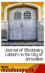 Portada de JOURNAL OF MISSIONARY LABOURS IN THE CITY OF JERUSALEM